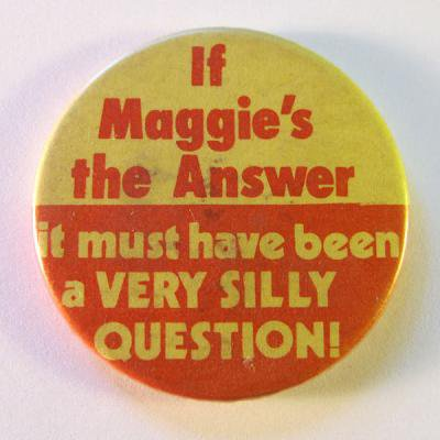 600px-Anti-Margaret_Thatcher_badge,_1980s.jpg