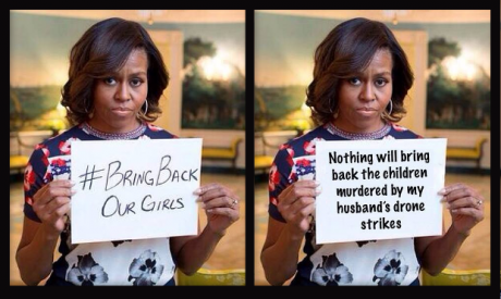 M. Obama holds #bringbackourgirls sign. Next to: Nothing will bring back the children murdered by my husband's drone strikes.