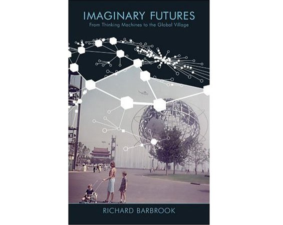 """Imaginary Futures"", Richard Barbrook"
